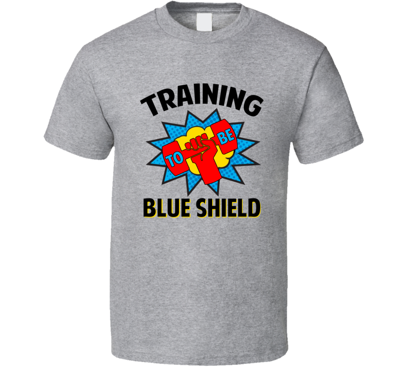Training To Be Blue Shield Superhero Fan Comic T Shirt