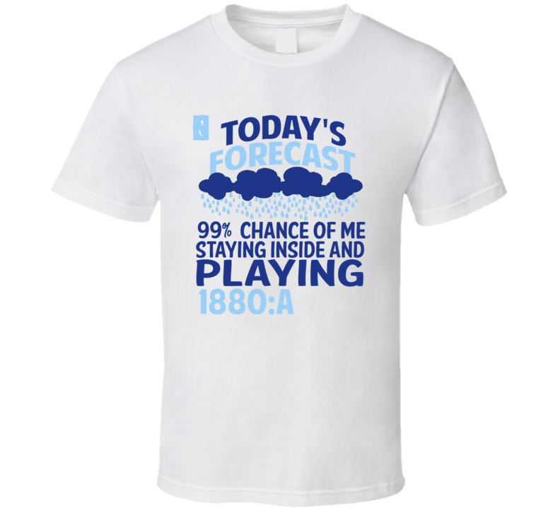 Todays Forecast Staying Inside Playing 1880 China T Shirt