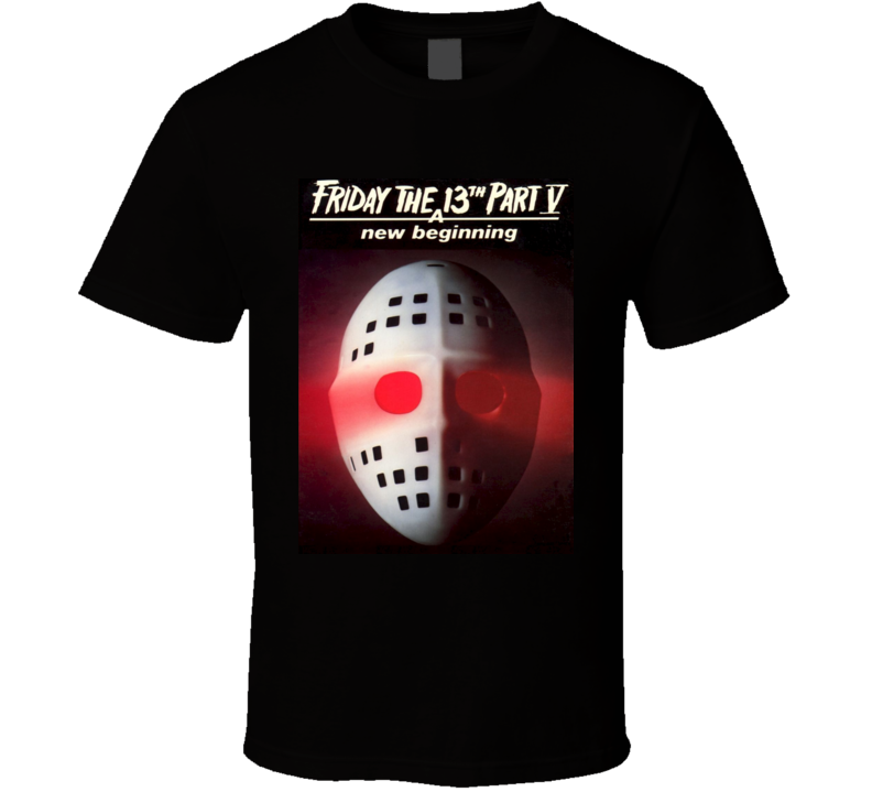Friday The 13th Part V A New Beginning Horror Movie Jason Voorhees T Shirt