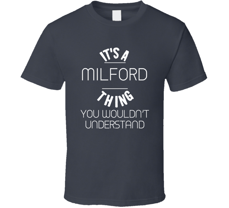 Its a Thing You Wouldnt Understand Robin Milford T Shirt