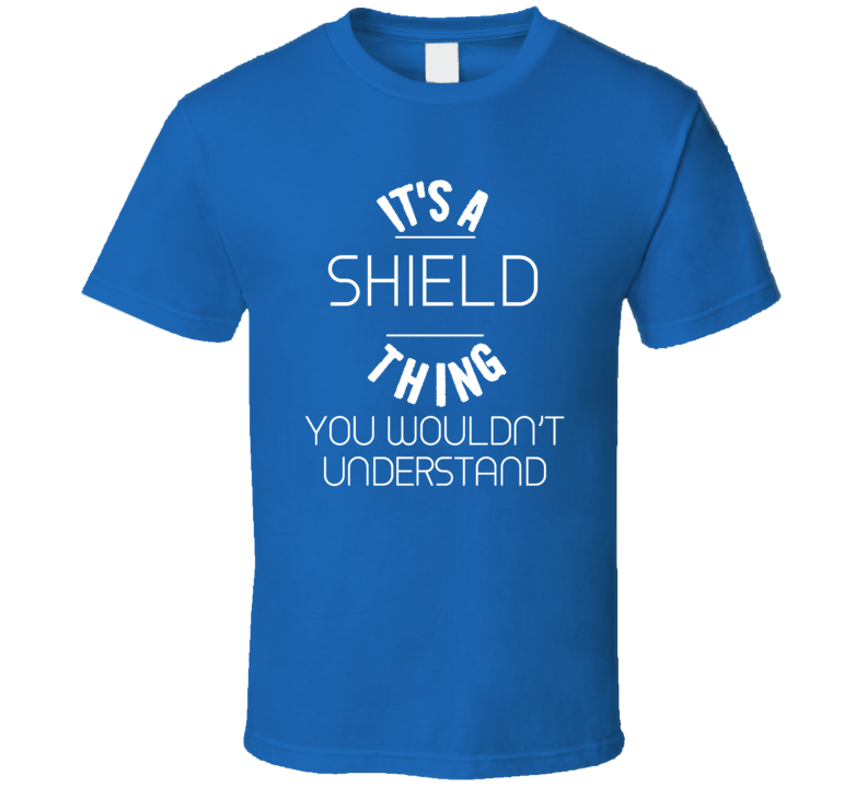 Its a Thing You Wouldnt Understand William Shield T Shirt