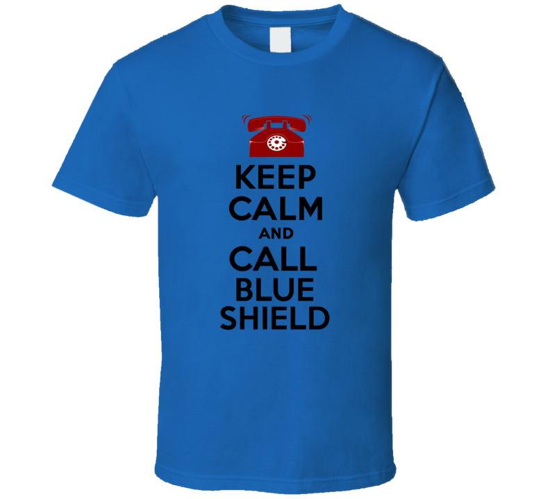 Keep Calm and Call Blue Shield Comic Book Parody T Shirt