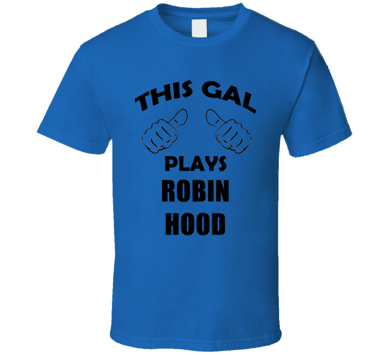 This Gal Plays Robin Hood Board Game T Shirt
