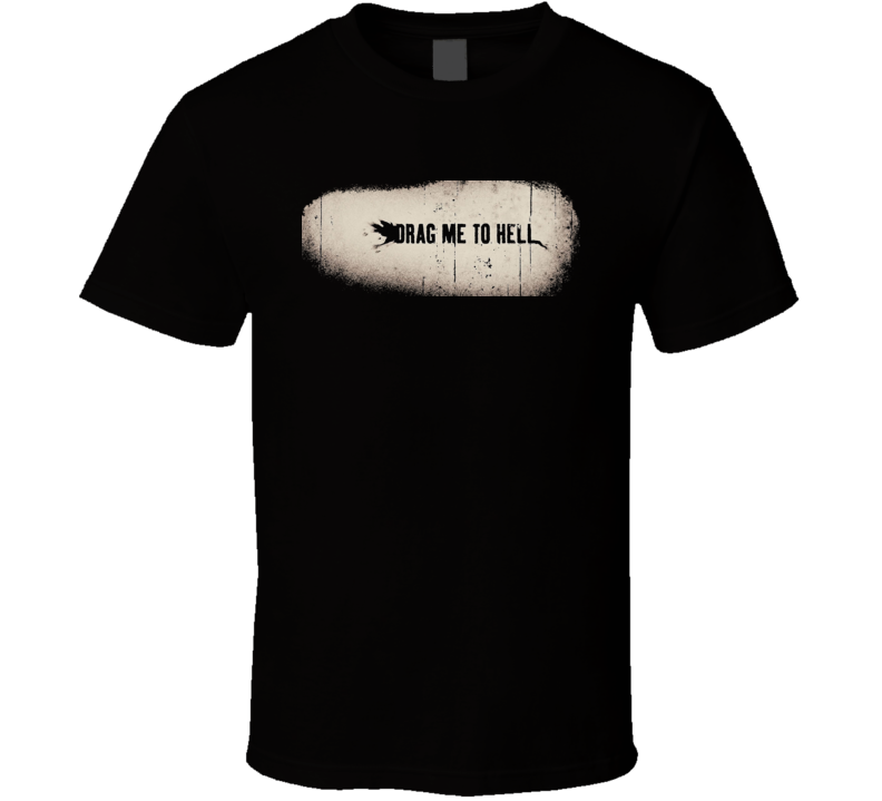 Drag Me To Hell Horror Movie T Shirt