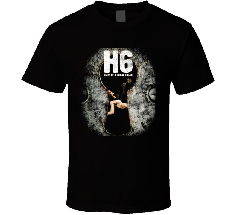 H6 Diary Of A Serial Killer Horror Movie T Shirt