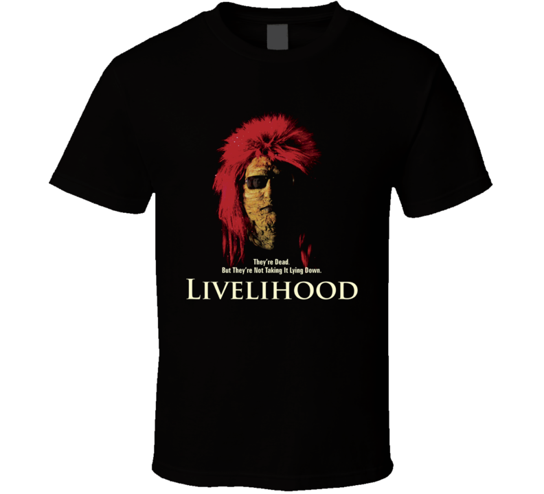 Livelihood Horror Movie T Shirt
