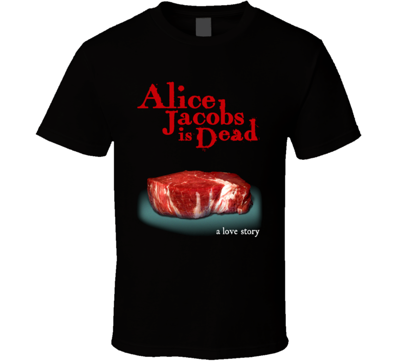 Alice Jacobs Is Dead Horror Movie T Shirt