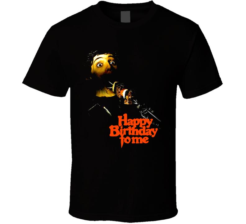 Happy Birthday To Me Horror Movie T Shirt