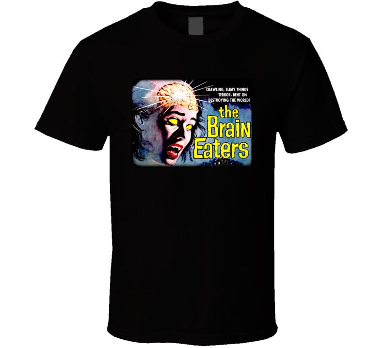 The Brain Eaters Horror Movie T Shirt