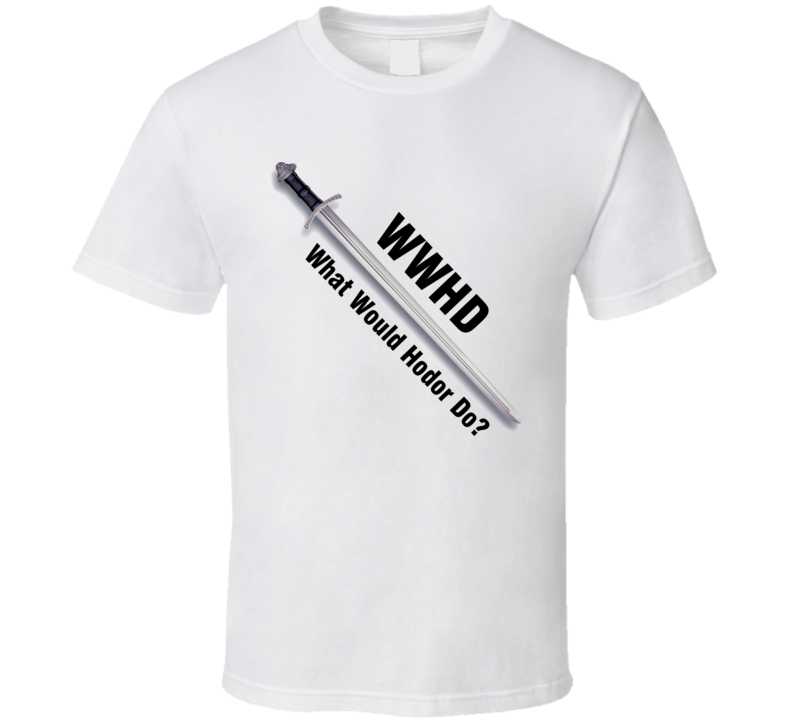 WWHD What Would Hodor Do Fantasy Book T Shirt