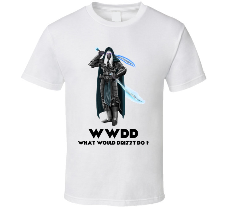 WWDD What Would Drizzt Do Fantasy T Shirt