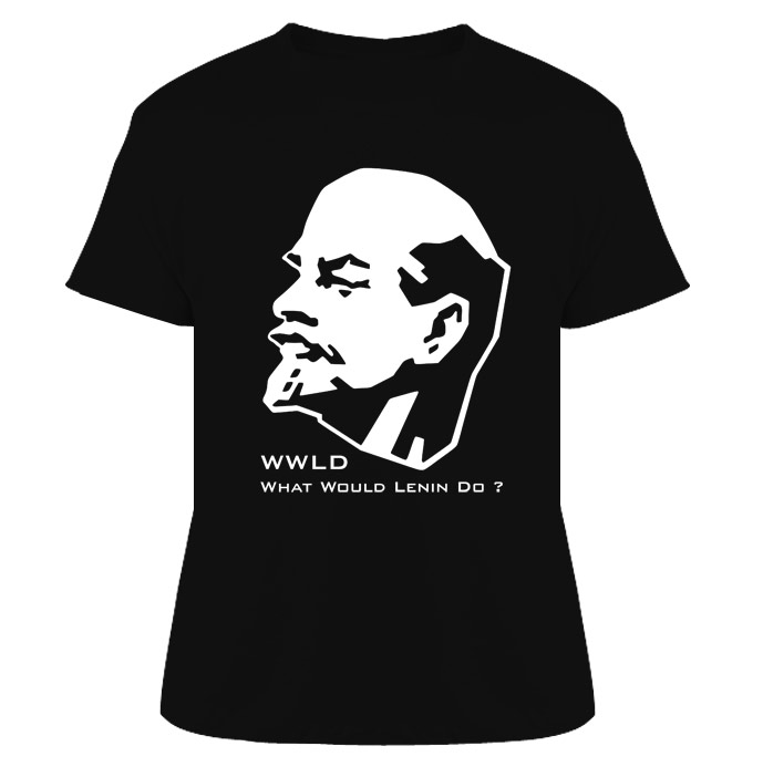 WWLD What Would Lenin Do? Russia Communism T Shirt