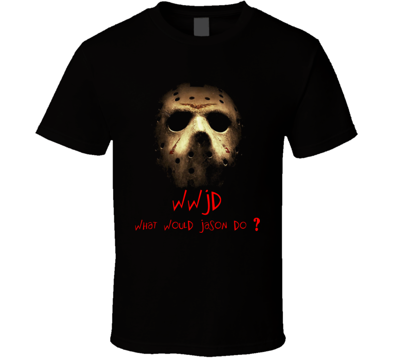 WWJD What Would Jason Do Voorhees Horror Movie T Shirt