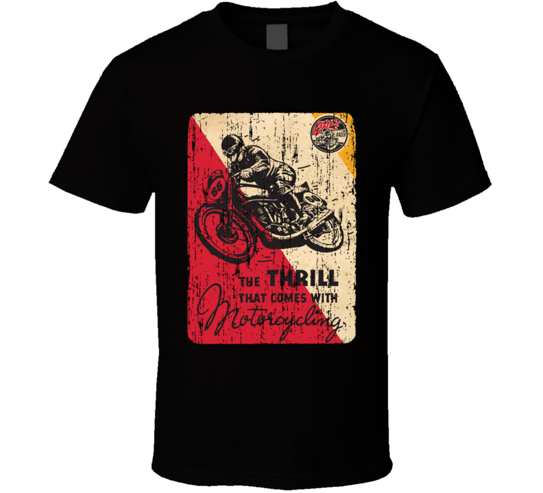 Motorcycle Biker Biking Thrill That Comes With Motorcycling Vintage Poster T Shirt