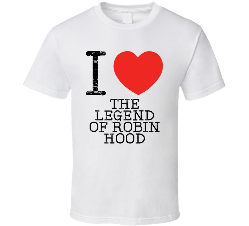 I Love The Legend of Robin Hood Heart Parody Board Game T Shirt