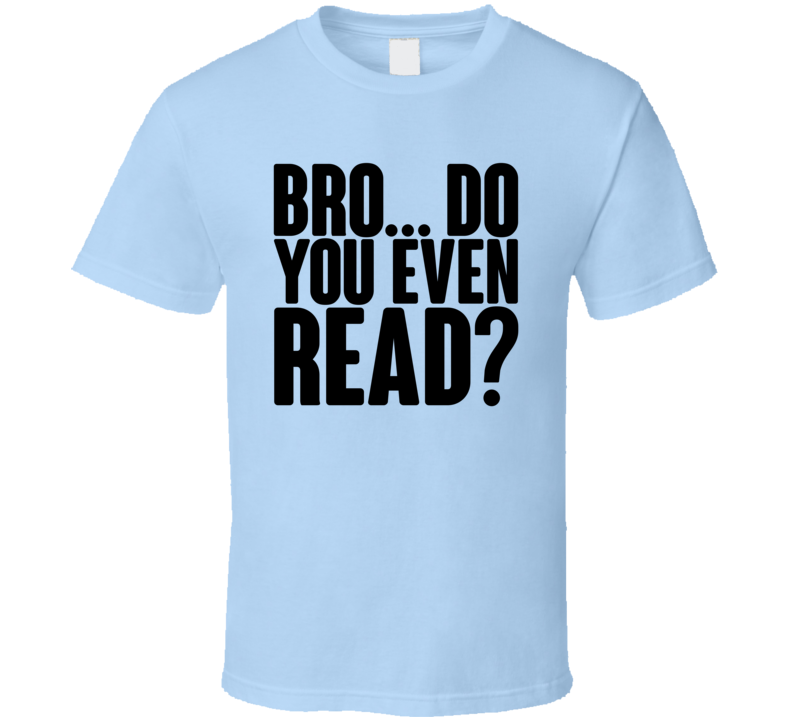 Bro Do You Even Read Books Reader Reading Lift Parody T Shirt
