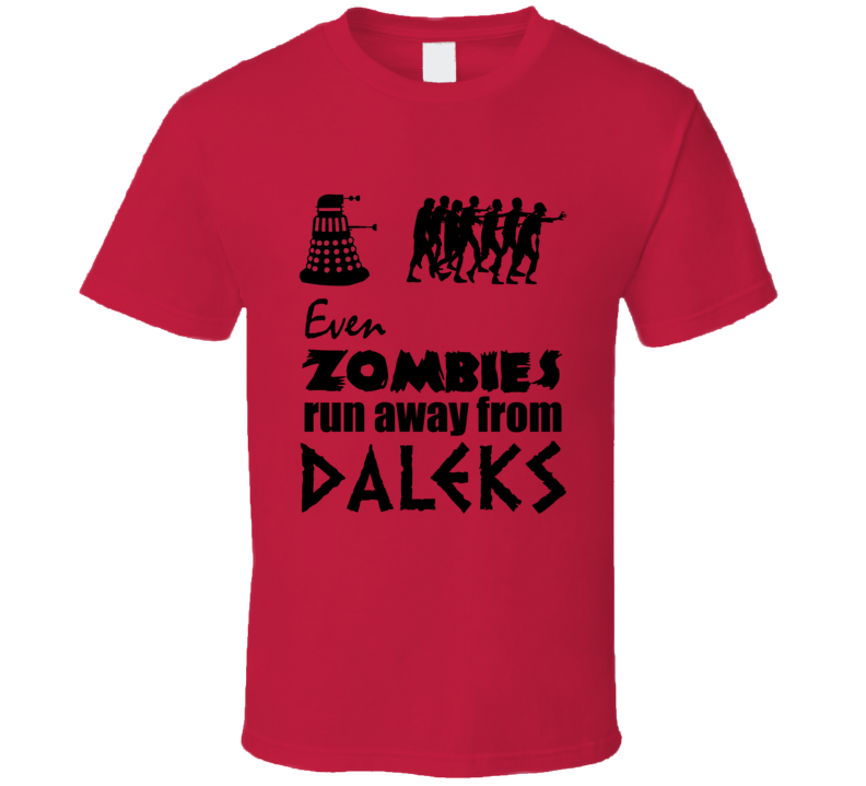 Even Zombies Run Away From Daleks Funny Doctor Who T Shirt