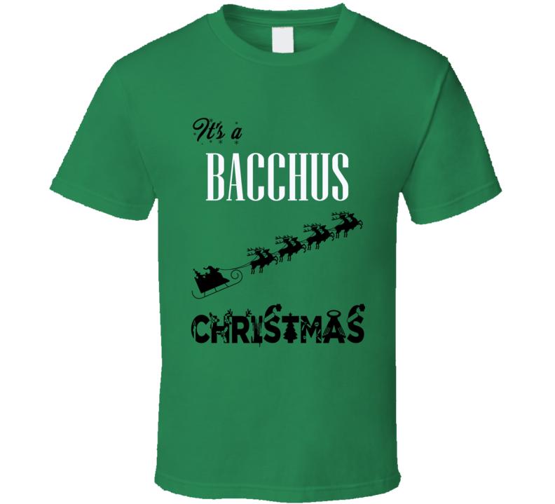 Its a Bacchus Christmas Name Parody Funny T Shirt