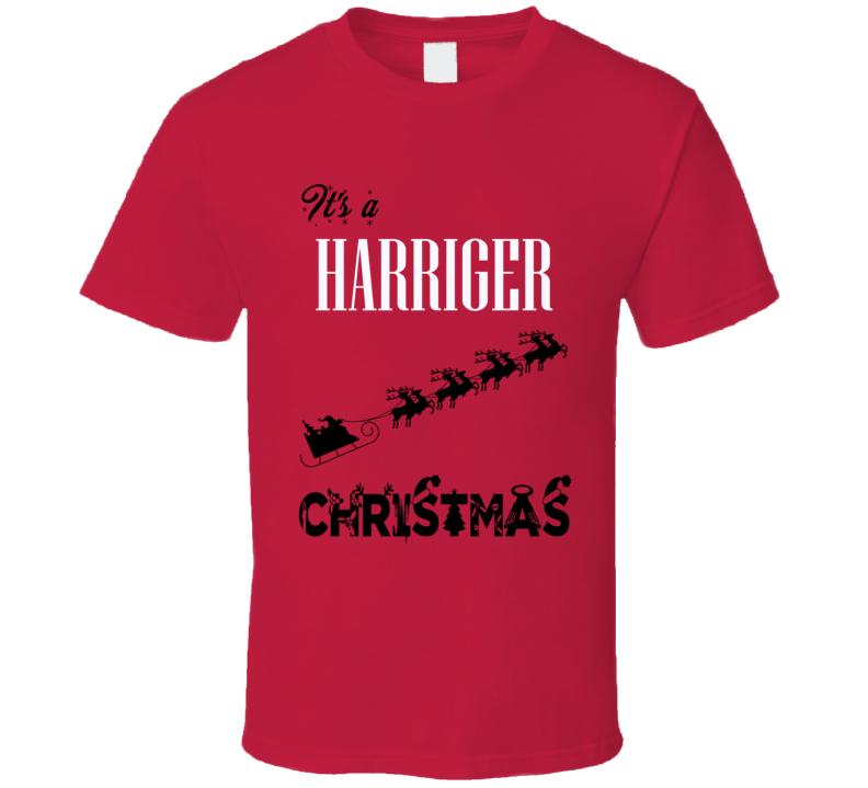 Its a Harriger Christmas Name Parody Funny T Shirt