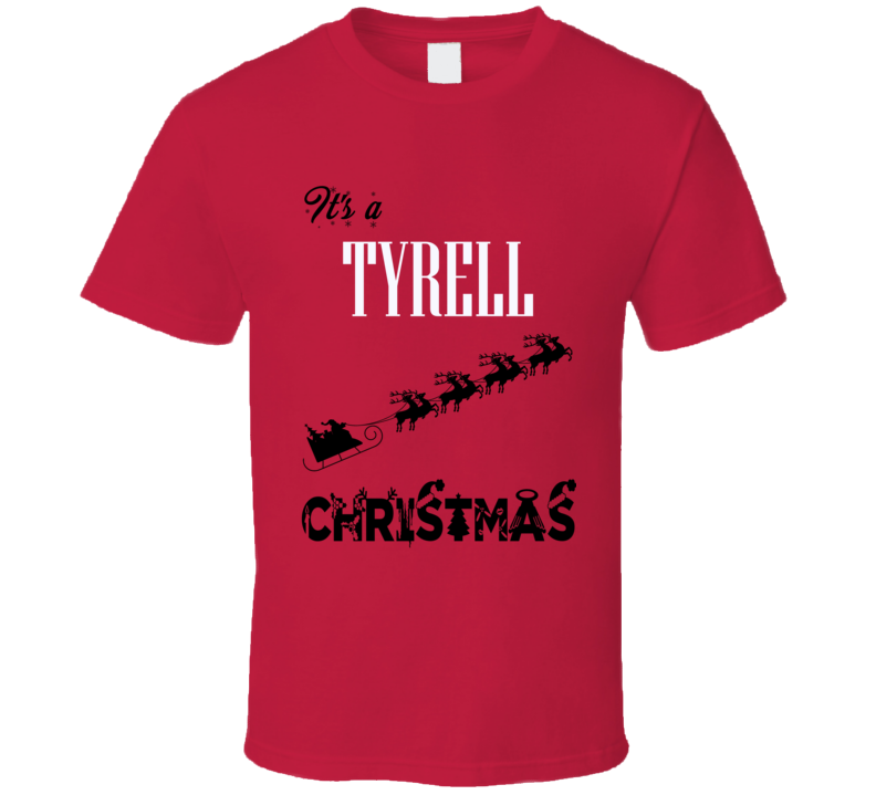 Its a Tyrell Christmas Name Parody Funny T Shirt