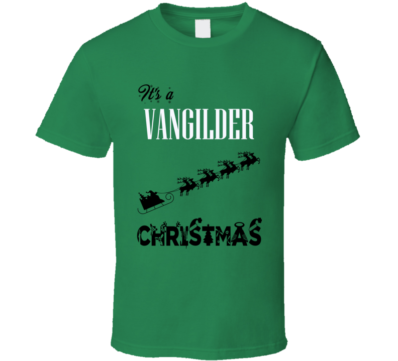 Its a Vangilder Christmas Name Parody Funny T Shirt