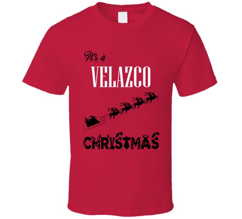 Its a Velazco Christmas Name Parody Funny T Shirt