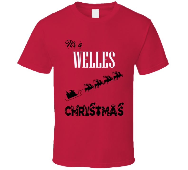 Its a Welles Christmas Name Parody Funny T Shirt