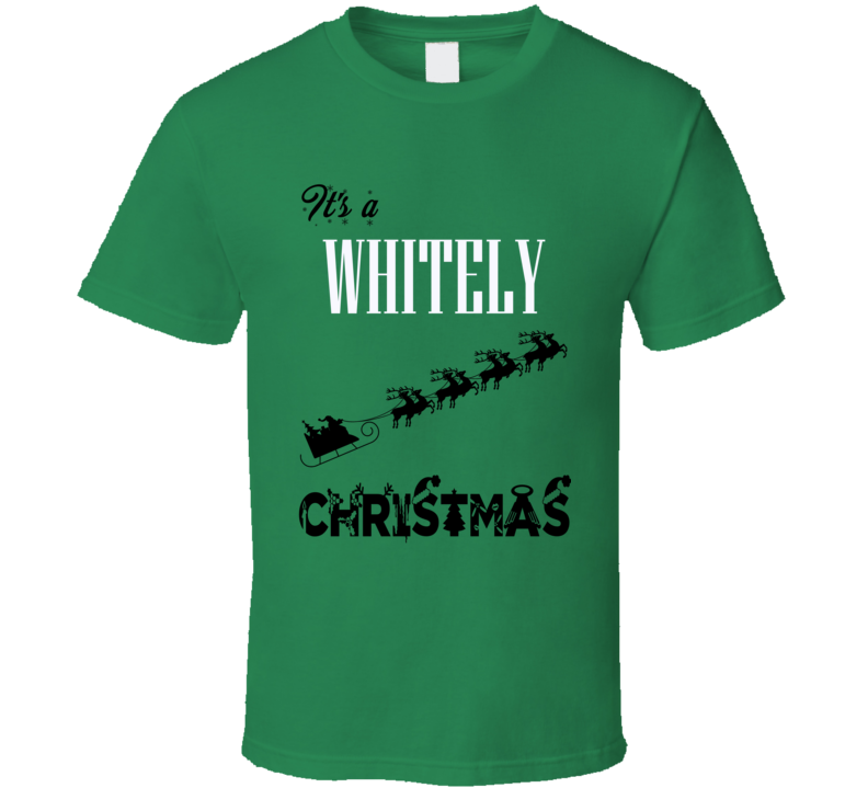 Its a Whitely Christmas Name Parody Funny T Shirt