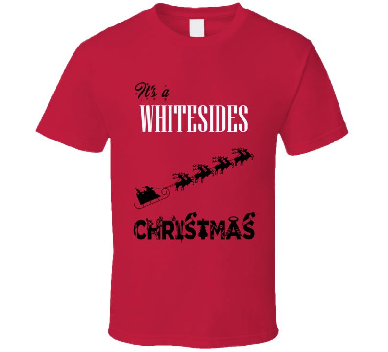 Its a Whitesides Christmas Name Parody Funny T Shirt