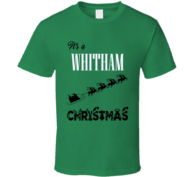 Its a Whitham Christmas Name Parody Funny T Shirt