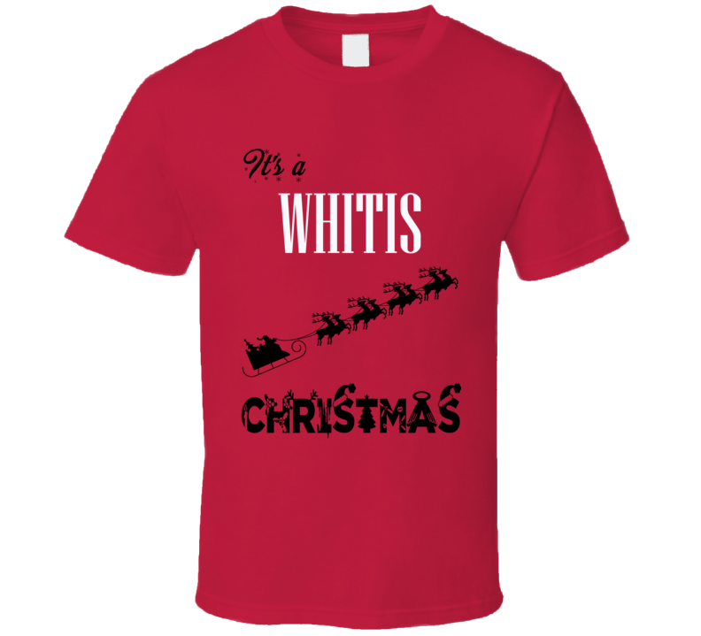 Its a Whitis Christmas Name Parody Funny T Shirt