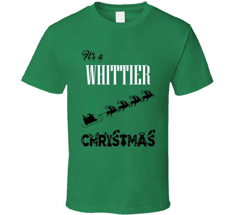 Its a Whittier Christmas Name Parody Funny T Shirt