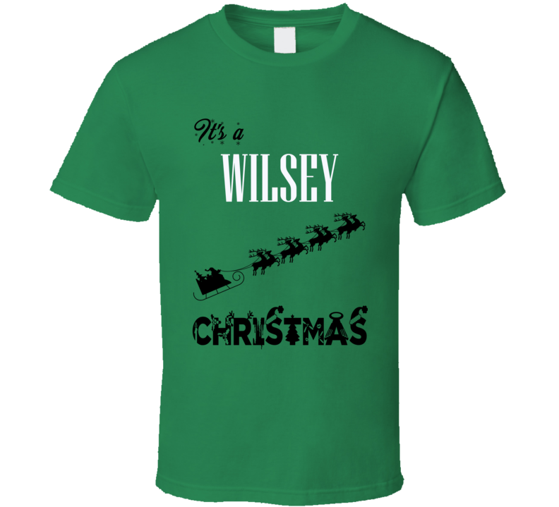 Its a Wilsey Christmas Name Parody Funny T Shirt