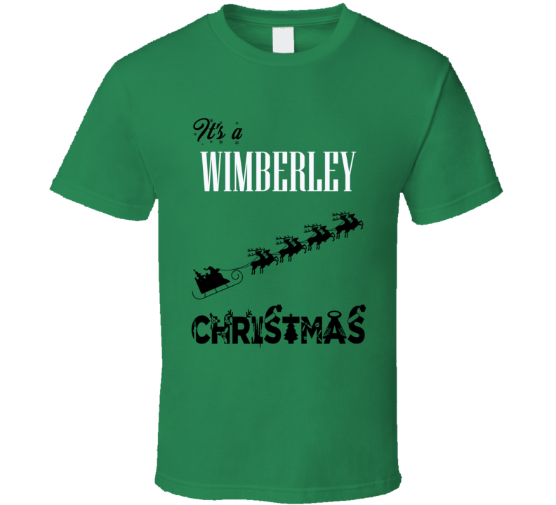 Its a Wimberley Christmas Name Parody Funny T Shirt