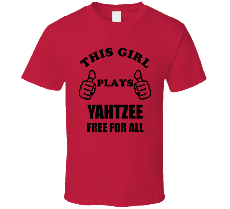 This Girl Plays Yahtzee Free For All Thumbs T Shirt