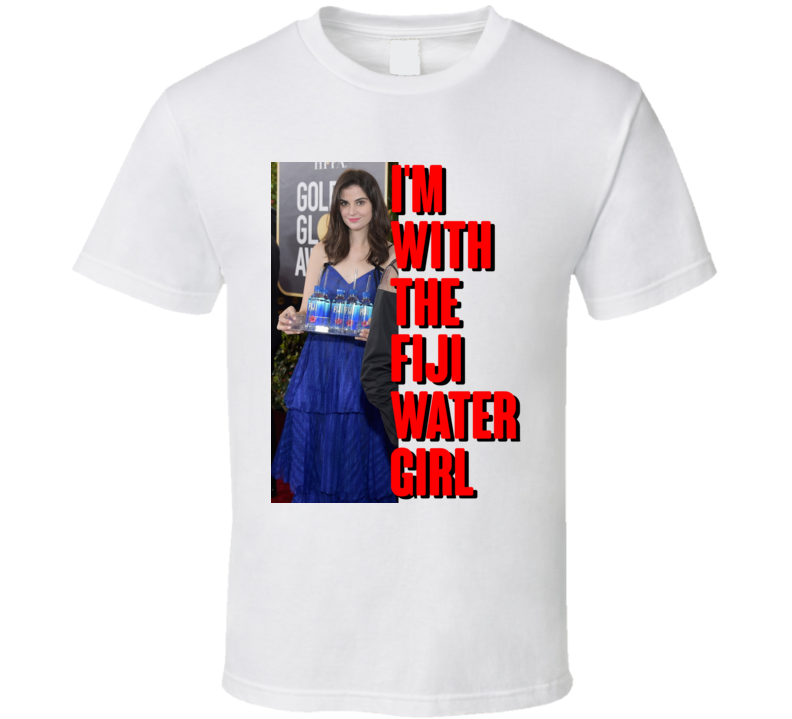 Im With The Fiji Water Girl Golden Globes Parody Meme T Shirt