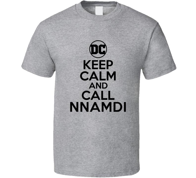 Nnamdi Comic Books Super Hero Villain Keep Calm Call T Shirt