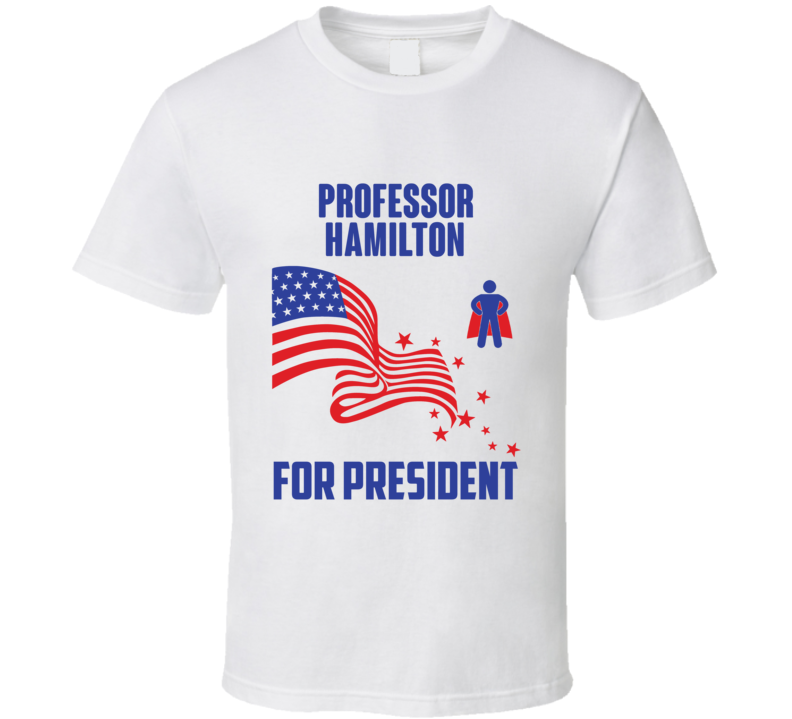 Professor Hamilton For President Comics Super Hero Villain T Shirt