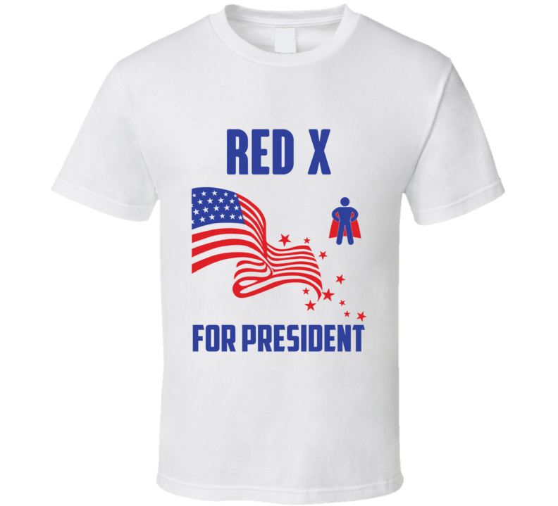 Red X For President Comics Super Hero Villain T Shirt