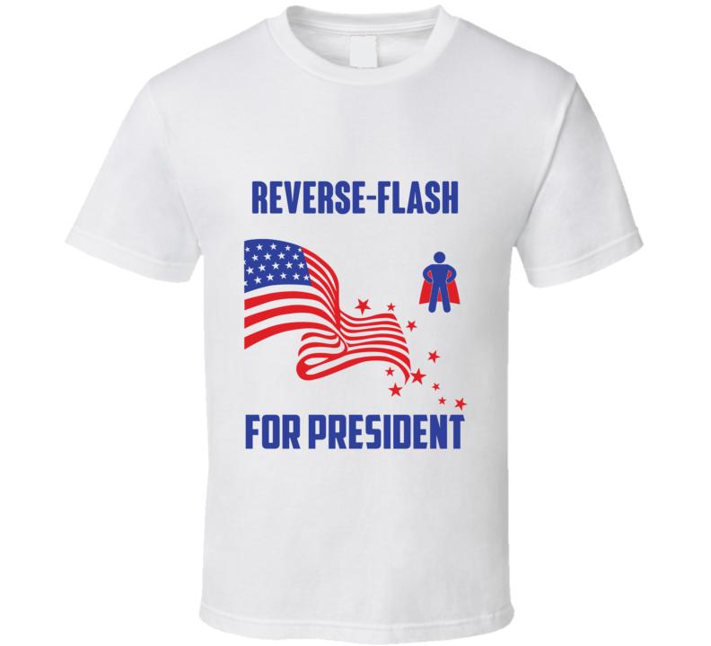 Reverse Flash For President Comics Super Hero Villain T Shirt