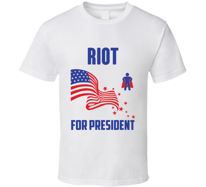 Riot For President Comics Super Hero Villain T Shirt