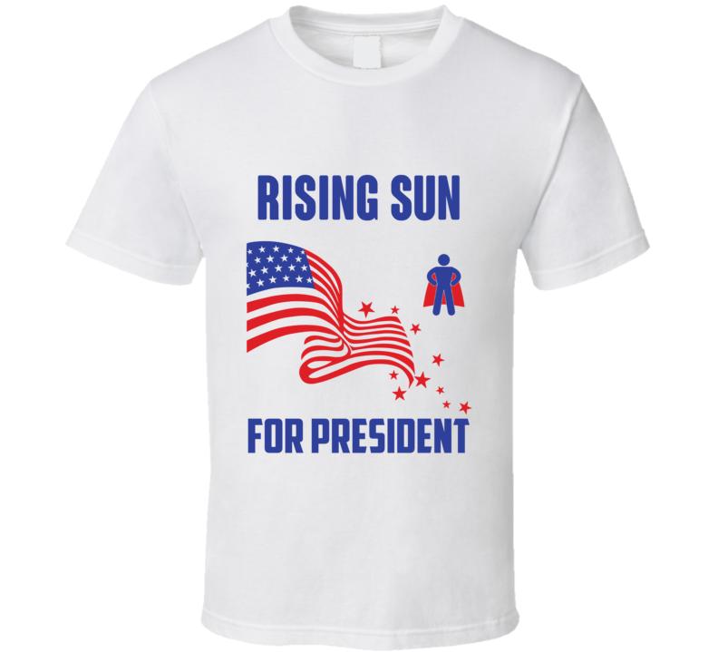 Rising Sun For President Comics Super Hero Villain T Shirt