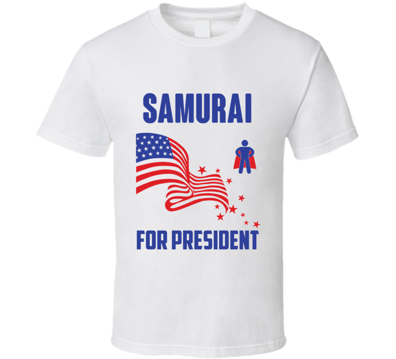 Samurai For President Comics Super Hero Villain T Shirt