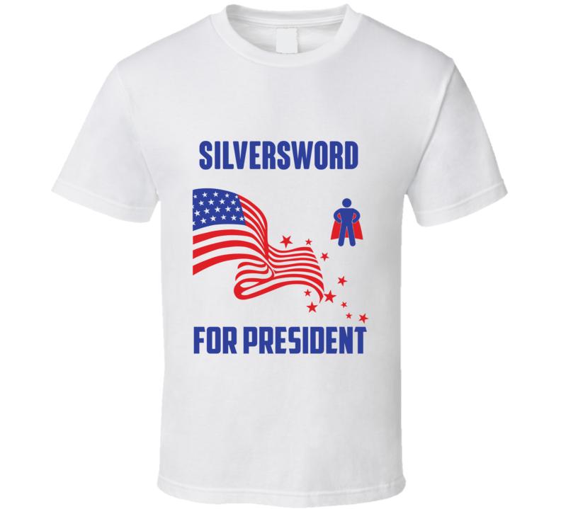 Silversword For President Comics Super Hero Villain T Shirt