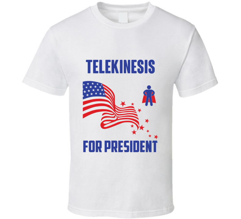 Telekinesis For President Comics Super Hero Villain T Shirt