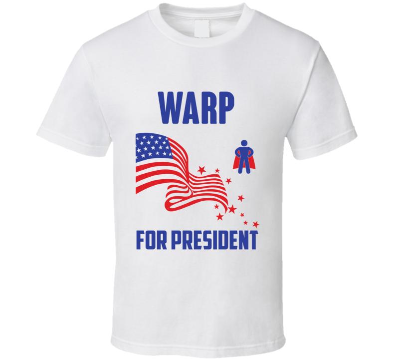 Warp For President Comics Super Hero Villain T Shirt