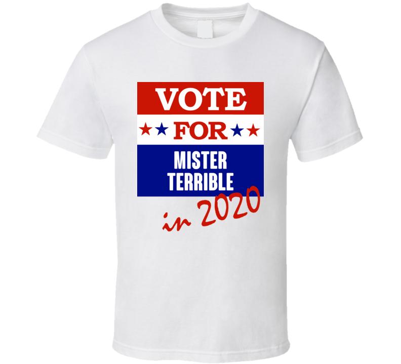 Mister Terrible Election 2020 Comics Super Hero Villain T Shirt