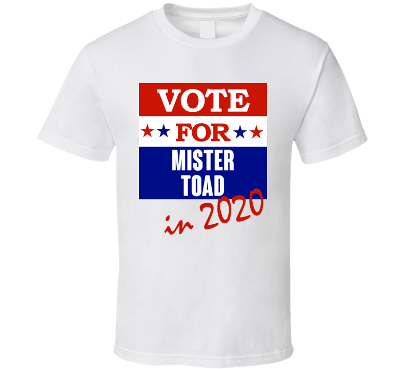 Mister Toad Election 2020 Comics Super Hero Villain T Shirt