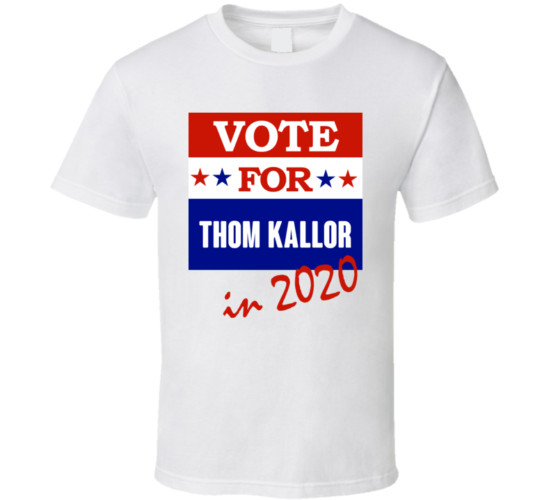 Thom Kallor Election 2020 Comics Super Hero Villain T Shirt