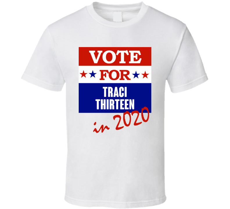 Traci Thirteen Election 2020 Comics Super Hero Villain T Shirt